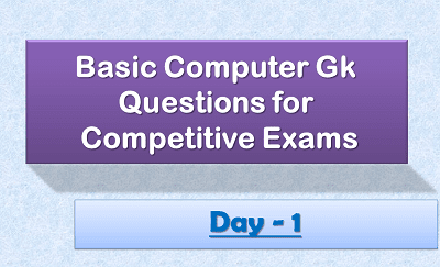 This article Computer Gk Questions Day1 will help you for Basic Computer Awareness questions for SBI Clerk exams, Bank PO, Bank Clerical Exams, IBPS Exams 2020, and all other Banking Recruitment Examinations,so I have jotted some basic computer awareness Knowledge questions and answers for your reference which could help to score maximum marks in your respective competitive exam.